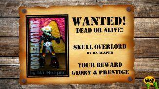 Gesucht! Tot oder lebendig! Skull Overlord von Da Reaper