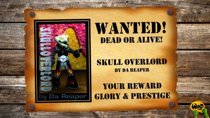 Wanted! Dead or alive! Skull Overlord by Da Reaper